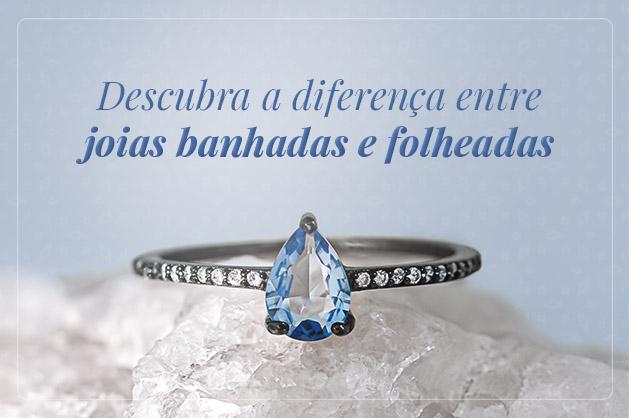 Descubra a diferença entre joias banhadas e folheadas