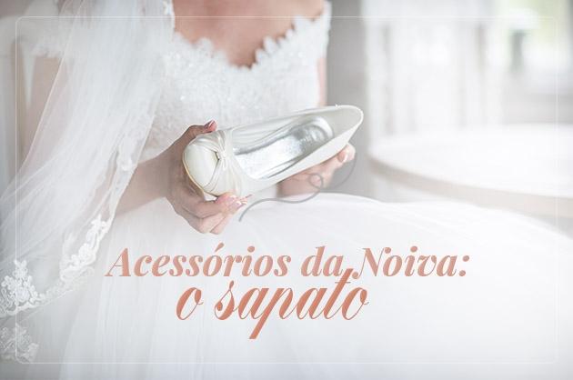 Acessórios da Noiva: o sapato