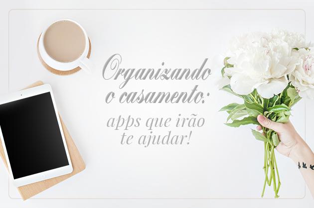 Organizando o casamento: apps que irão te ajudar!