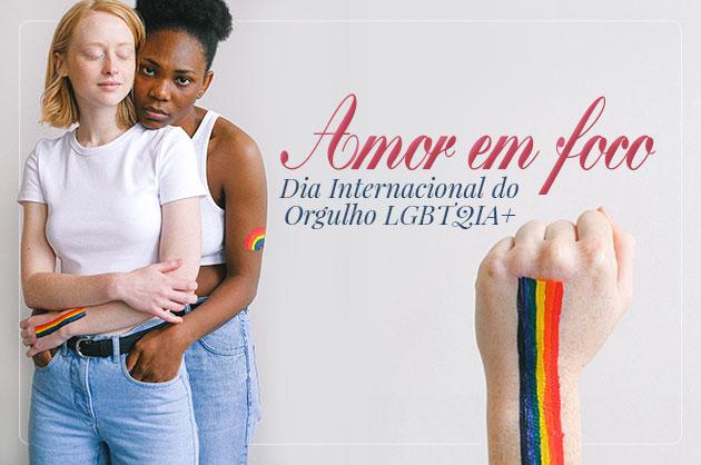 Amor em foco: Dia do Orgulho LGBTQIA+